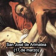 San José de Arimatea (17 de marzo)