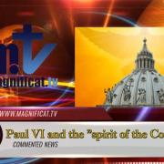 Commented News. Paul VI and the spirity of the Council. Fr. Santiago Martín, FM