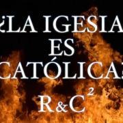 La Iglesia es Católica