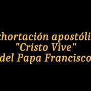 Exhortación Apostólica Cristo vive del Papa Francisco [720p]