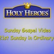 Cycle C Sunday Gospel Video, The 21st Sunday in Ordinary Time Holy Heroes