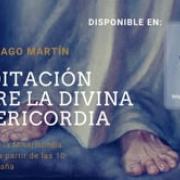 Meditación sobre la Divina Misericordia (19.04.2020)