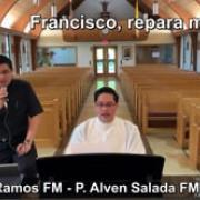 Francisco, repara mi Iglesia