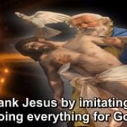 The Year of Gratitude | 19. To thank Jesus by imitating him, doing everything for God | Magnificat.tv