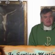 Today's homily   Twenty-First Sunday in Ordinary Time   08.23.2020   Fr. Santiago Martin FM