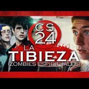 "CS 24 - La Tibieza (""Zombies Espirituales"")"