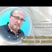 Covid-19 | Crisis familiares en tiempo de Pandemia | Mn. Alfonso Gea, psicoterapeuta | Magnificat.tv