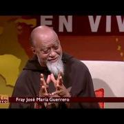 Nuestra Fe en vivo  -2014-9-1- Fray José María Guerrero