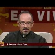 Nuestra Fe en vivo - 2014-7-28 - Padre Ernesto María Caro