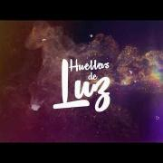Huellas de Luz - Rey de los Cielos (Official Lyric Video) - Música Católica