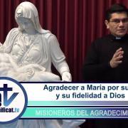Razones para agradecer   34. Agradecer a María por su fe y su fidelidad a Dios   P. Osman Ramos FM