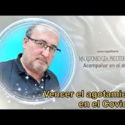 COVID-19 | Vencer el agotamiento en el Covid-19 | Mn. Alfonso Gea, psicoterapeuta | Magnificat.tv