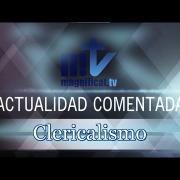 Actualidad Comentada | Clericalismo | 07.08.2020 | P. Santiago Martín FM